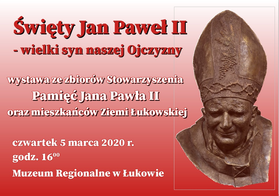 """Wernisaż wystawy ,,Święty Jan Paweł II – wielki syn naszej Ojczyzny"""" w Muzeum Regionalnym w Łukowie"""